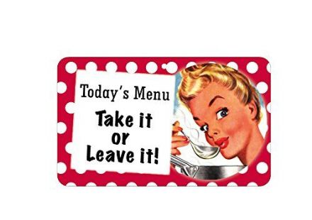 Today's Menu Take it or Leave it Fun Sign